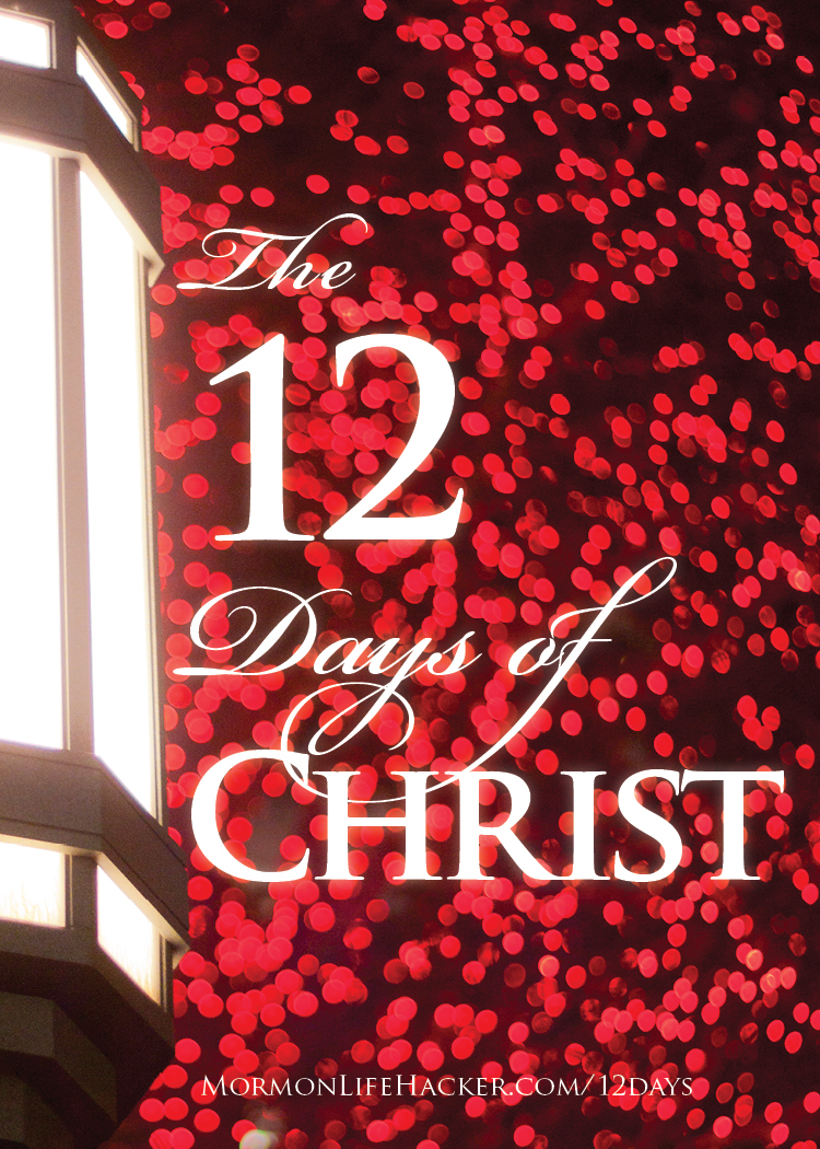 MormonLifeHacker - the 12 days of christ