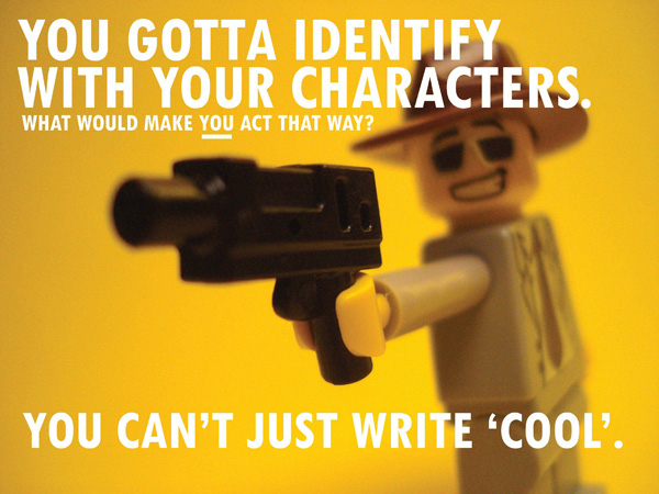 You gotta identify with your characters