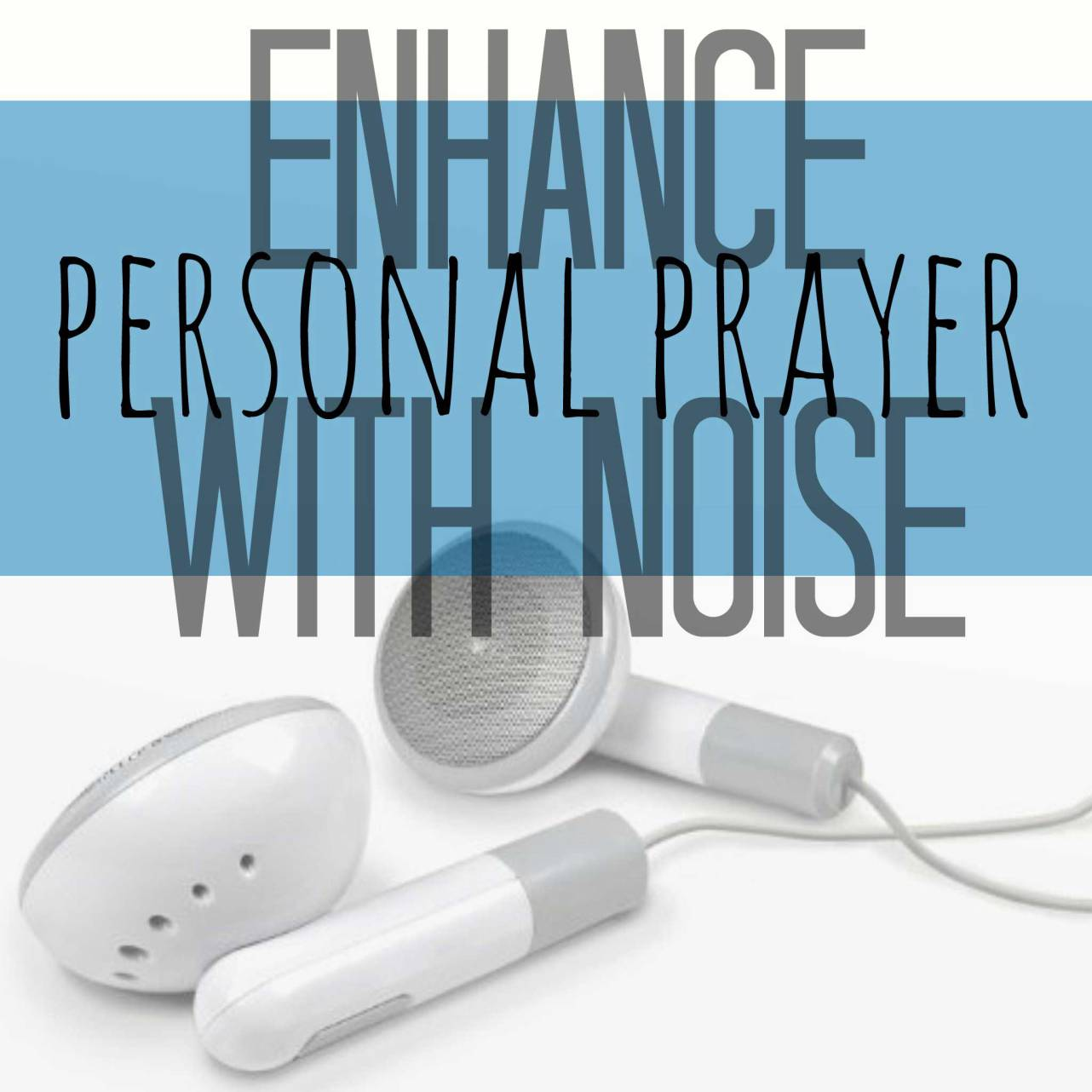 improving-prayer-with-white-noise