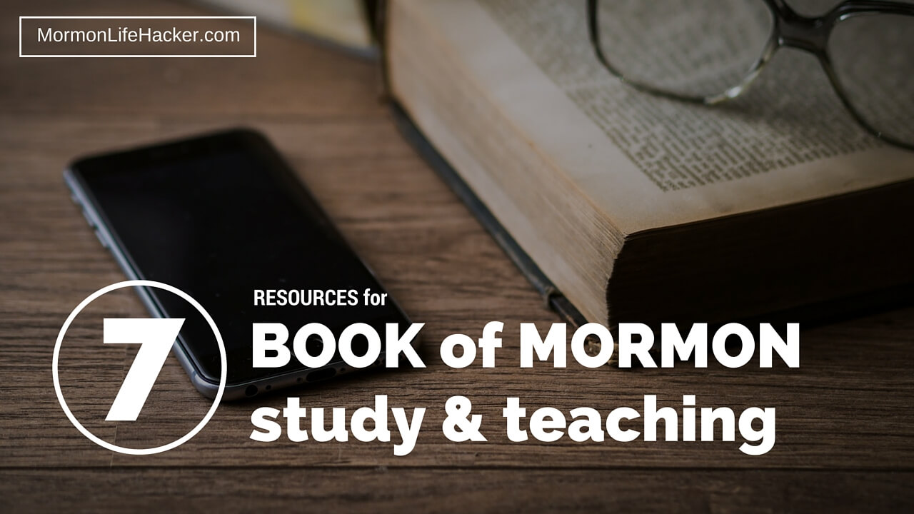 7-resources-book-of-mormon-scripture-study-teaching