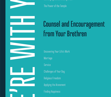 We're With You: Counsel and Encouragement from Your Brethren